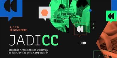 JADiCC 2021: discutirán los enfoques en didáctica para enseñar Ciencias de la Computación
